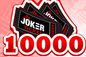 10000 Joker Tickets